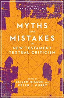 Myths and Mistakes in New Testament Textual Criticism
