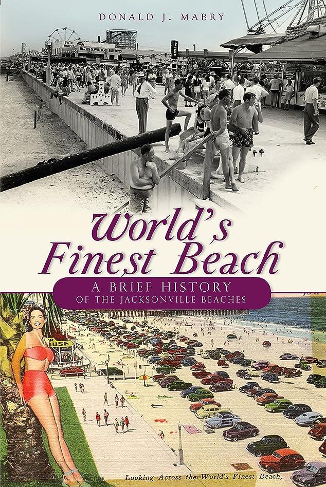 スマッシュシーケンス味付けWorld's Finest Beach: A Brief History of the Jacksonville Beaches (English Edition)