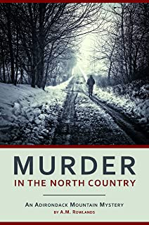 Murder in the North Country: An Adirondack Mountain Mystery