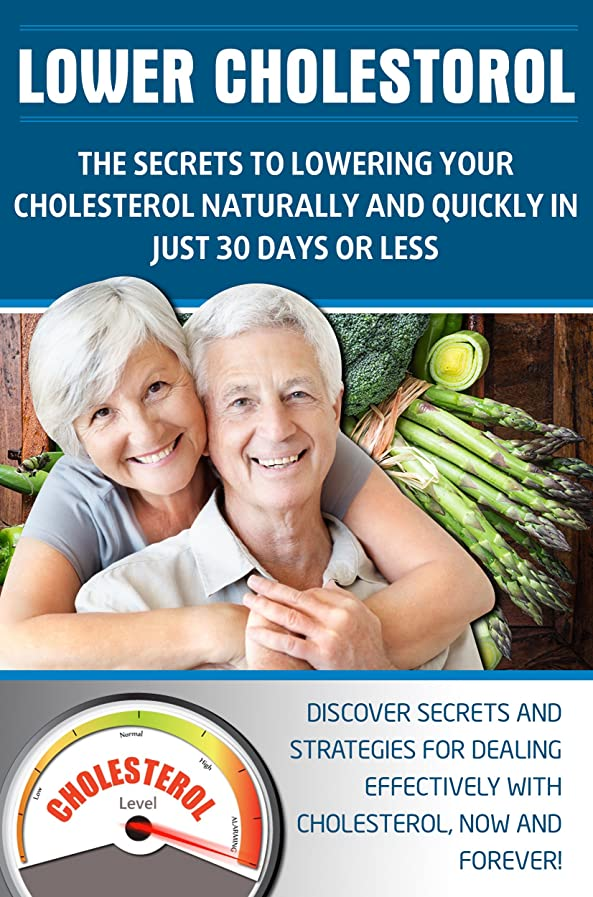 LOWER CHOLESTEROL: THE SECRETS TO LOWERING YOUR CHOLESTEROL NATURALLY AND QUICKLY IN JUST 30 DAYS OR LESS: Discover secrets and strategies for dealing ... Lower Cholesterol Diet,) (English Edition)