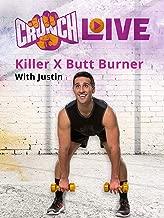 Crunch Live Presents: Killer X Butt Burner with Justin