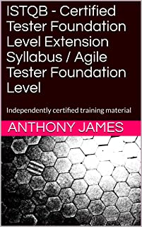ISTQB - Certified Tester Foundation Level Extension Syllabus / Agile Tester Foundation Level: Independently certified training material