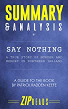 Summary & Analysis of Say Nothing: A True Story of Murder and Memory in Northern Ireland | A Guide to the Book by Patrick Radden Keefe