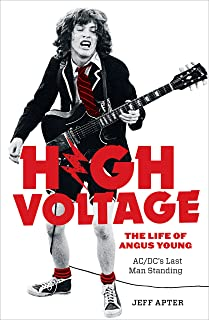 High Voltage: The Life of Angus Young - ACDC's Last Man Standing (English Edition)