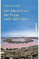 Der Mensch vor der Frage nach dem Sinn: Eine Auswahl aus dem Gesamtwerk (German Edition) Format Kindle