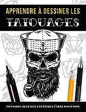 Apprendre à dessiner les tatouages: Méthode avec des exercices étape par étape