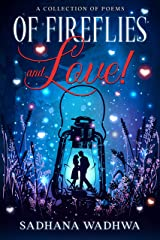 Of Fireflies and Love!: A Collection of Poems Kindle Edition