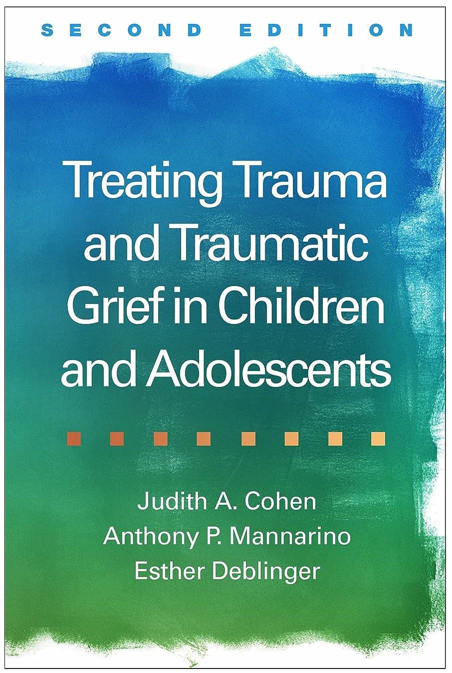 接続された資金道徳Treating Trauma and Traumatic Grief in Children and Adolescents, Second Edition (English Edition)