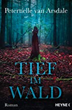 Tief im Wald: Roman (German Edition)