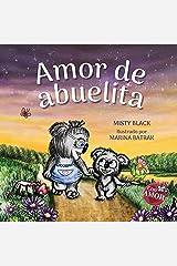 Amor de abuelita: Grandmas Are for Love (Spanish Edition) (Colección Con AMOR) Kindle Edition