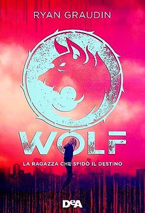 La ragazza che sfidò il destino. Wolf