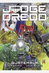 Judge Dredd: Guatemala Kindle Edition