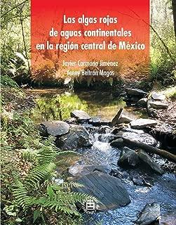 Las algas rojas de aguas continentales en la región central de México (Spanish Edition)