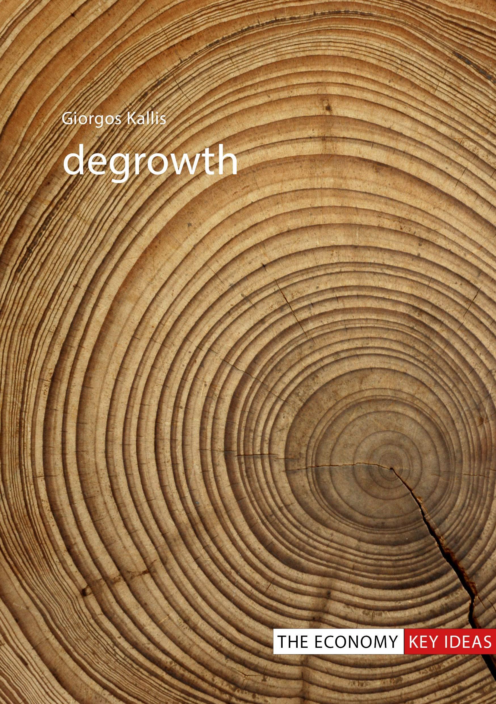 Degrowth (The Economy: Key Ideas)
