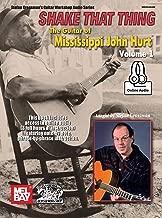 Shake That Thing: The Guitar of Mississippi John Hurt Volume 1
