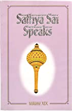 Sathya Sai Speaks, Volume XIX (Discourses of Sri Sathya Sai Baba delivered during 1986, Revised and Enlarged Edition)