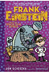 Frank Einstein and the Space-Time Zipper (Frank Einstein series #6): Book Six Kindle Edition