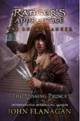 The Royal Ranger: The Missing Prince (Ranger's Apprentice Book 4) Kindle Edition