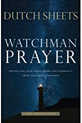Watchman Prayer: Protecting Your Family, Home and Community from the Enemy's Schemes Kindle Edition