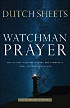 Watchman Prayer: Protecting Your Family, Home and Community from the Enemy's Schemes