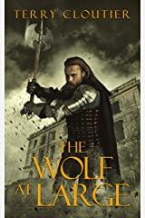 The Wolf At Large (The Wolf of Corwick Castle Book 2) Kindle Edition