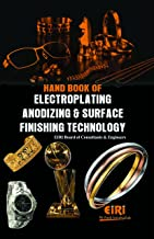 Hand Book Of Electroplating Anodizing & Surface Finishing Technology [Unbound] [Jan 01, 2015] EIRI Board of Consultants & Engineers