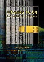 Ubuntu 16.04: Easy guide for beginners