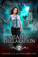Deadly Declaration (Shadow Veil Academy Book 2) Kindle Edition