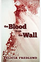 The Blood is on the Wall Kindle Edition