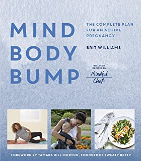 Mind, Body, Bump: The complete plan for an active pregnancy - Includes Recipes by Mindful Chef