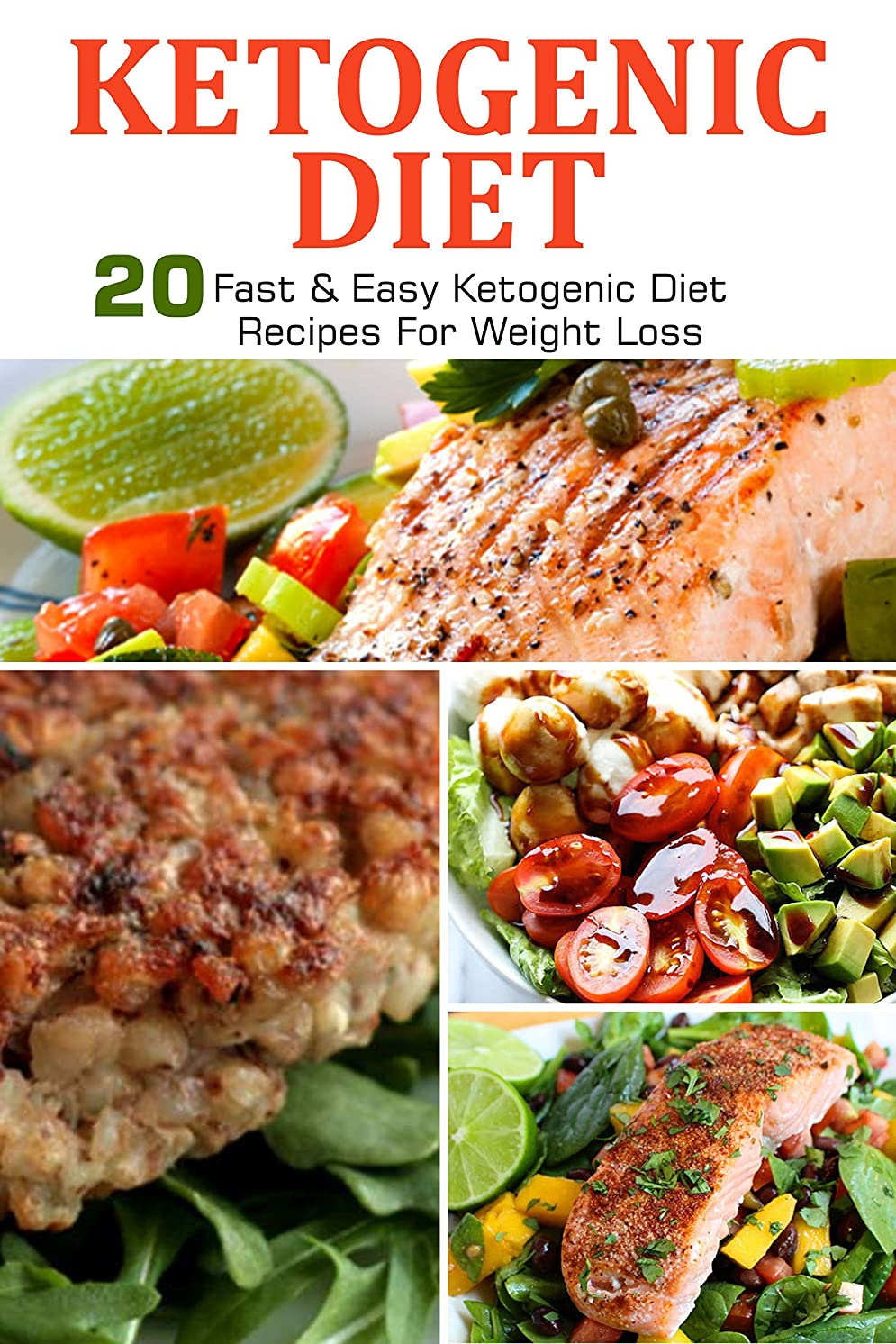 Ketogenic Diet: 20 Fast & Easy Ketogenic Diet Recipes For Weight Loss. (Low Carb Diet, Cookbook, Weight Loss, Diet Recipes) (English Edition)