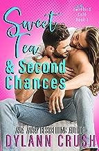 Sweet Tea & Second Chances: A Second Chance Small Town Romantic Comedy (Lovebird Café Book 1)
