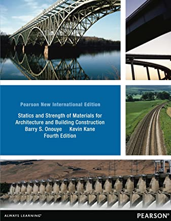 Statics and Strength of Materials for Architecture and Building Construction: Pearson New International Edition (English Edition)
