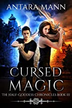 Cursed Magic (The Half-Goddess Chronicles Book 3)