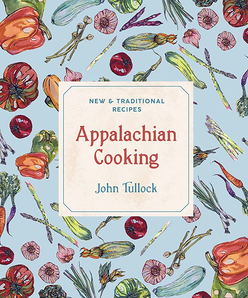 ホイットニー独立尊敬するAppalachian Cooking: New & Traditional Recipes (English Edition)