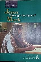Jesus Through the Eyes of Mark