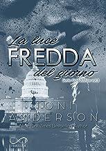 La Luce Fredda del Giorno: Serie Cold Justice - vol. 3 (Italian Edition)