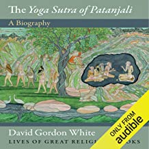 The Yoga Sutra of Patanjali: A Biography