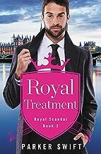 Royal Treatment (Royal Scandal Book 3)