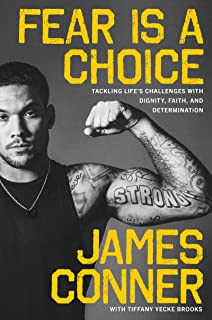 Fear Is a Choice: Tackling Life`s Challenges with Dignity, Faith, and Determination