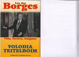 DOS Borges, Los: Vida, Suenos, Enigmas