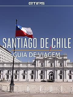 Santiago do Chile Guia de Viagem (Portuguese Edition)