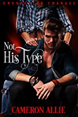 Not His Type (Unexpected Changes Book 2) Kindle Edition
