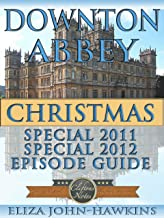 Downton Abbey Christmas Special 2011 And 2012   Reference Guide & Review Of The History & Criticism Of This British Period Drama's Humor and Entertainment (Downton Abbey CliftonsNotes Book 5)