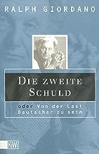 Die zweite Schuld: Oder Von der Last Deutscher zu sein (German Edition)