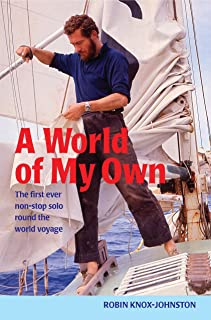 A World of My Own: The First Ever Non-stop Solo Round the World Voyage (English Edition)