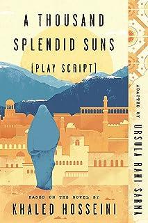 A Thousand Splendid Suns (Play Script): Based on the Novel by Khaled Hosseini