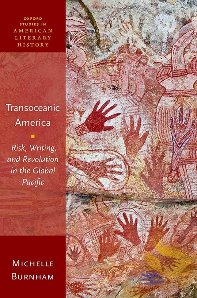 冗談で検索安全なTransoceanic America: Risk, Writing, and Revolution in the Global Pacific (Oxford Studies in American Literary History) (English Edition)