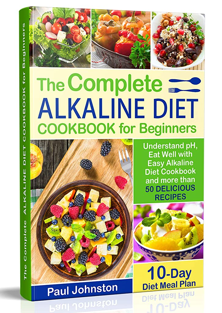 The Complete Alkaline Diet Guide Book for Beginners: Understand pH, Eat Well with Easy Alkaline Diet Cookbook and more than 50 Delicious Recipes. 10 Day Meal Plan (English Edition)