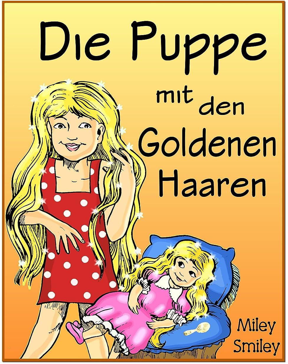 狂うスリンク前売Gutenachtgeschichten fur Kinder: Die Puppe mit den Goldenen Haaren (Kinderbucher im Alter von 4 - 8) (German Edition)